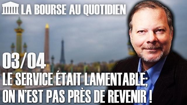 """Philippe Béchade – Séance du Vendredi 03 Avril 2020: """"Le service était lamentable; On n'est pas près de revenir à la normale !"""""""