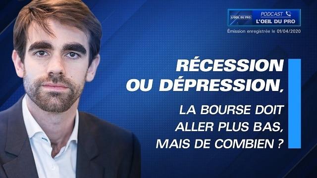 Récession ou dépression, la bourse doit aller plus bas, mais de combien ?... Réponse avec Pierre Sabatier