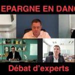 2020-2021, Mon épargne en Grand DANGER !… Quelles sont les solutions ? Réponse avec Thami Kabbaj, Philippe Herlin, Me Lecoq-Vallon, Me Feron-Poloni