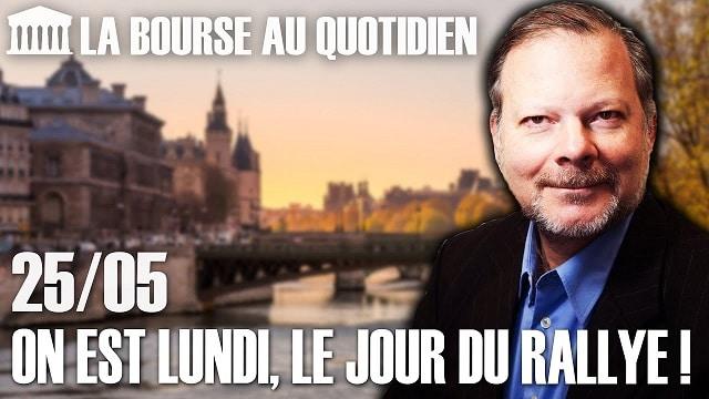 """Philippe Béchade – Séance du Lundi 25 Mai 2020: """"On est lundi, le jour du rallye !"""""""