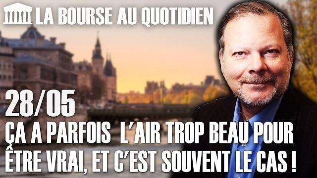 """Philippe Béchade – Séance du 28/05/20: """"Une planète finance qui baigne dans une euphorie complète !"""""""