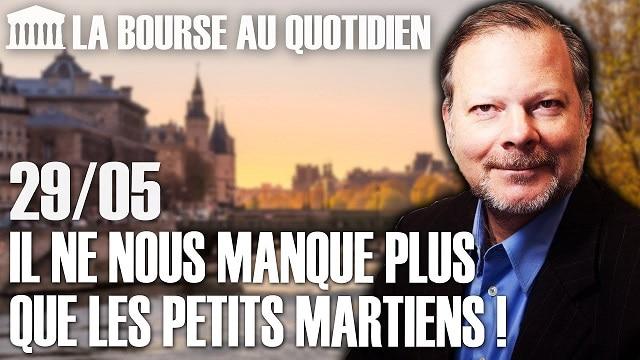 """Philippe Béchade – Séance du 29/05/20: """"Il ne nous manque plus que les petits martiens !"""""""