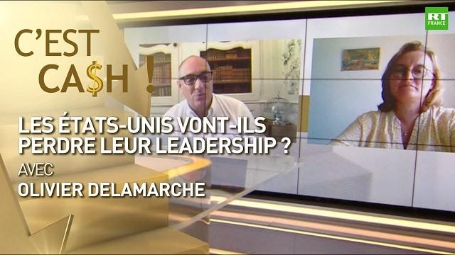 c-est-cash-les-etats-unis-vont-ils-perdre-leur-leadership-olivier-delamarche
