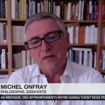 """Michel Onfray: """"On est dans une situation, effectivement, de guerre civile et je crains que nous basculions un jour où le sang va couler !"""""""