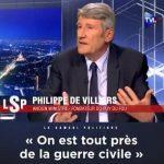 Philippe de Villiers: «On est tout près de la Guerre Civile !»