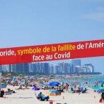 La Floride, symbole de la faillite de l'Amérique face au Covid-19