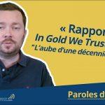 Rapport In Gold We Trust 2020: « L'aube d'une décennie dorée ! »… Avec Nicolas Perrin