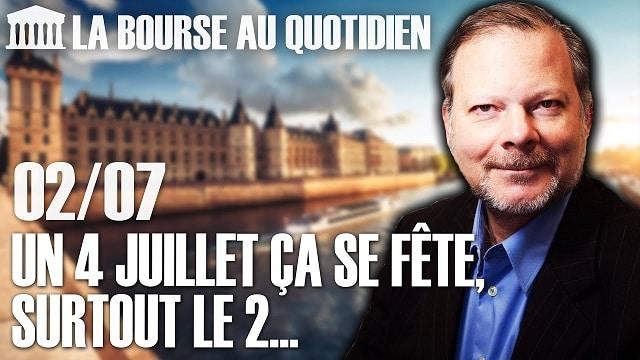 """Philippe Béchade – Séance du Jeudi 02 Juillet 2020: """"Un 4 juillet ça se fête, surtout le 2..."""""""