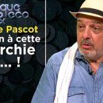 """Philippe Pascot: """"Il faut qu'on se lève tous, et que l'on dise tous NON à cette Oligarchie de MERDE !"""""""