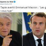 """Bernard Tapie avertit Emmanuel Macron: """"Les gens ont envie de vous tuer !"""""""