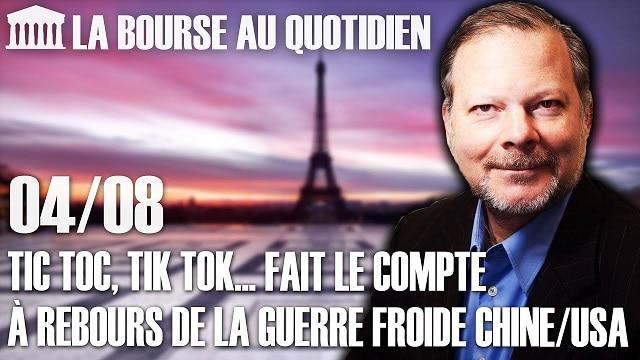 """Philippe Béchade – Séance du Mardi 04 Août 2020: """"Tic toc, Tik Tok... fait le compte à rebours de la guerre froide Chine/USA"""""""