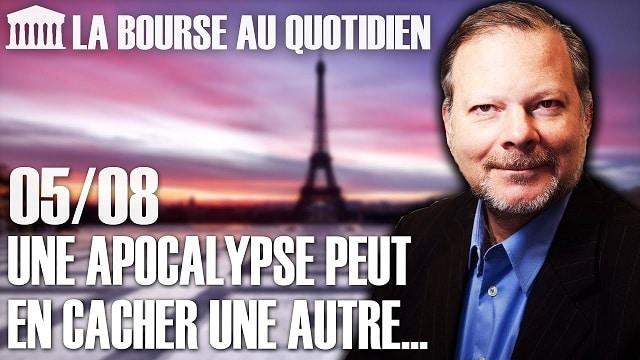 """Philippe Béchade – Séance du Mercredi 05 Août 2020: """"Une apocalypse peut en cacher une autre..."""""""