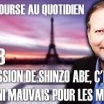 """Philippe Béchade – Séance du Vendredi 28 Août 2020: """"La démission de Shinzo Abe, c'est nippon ni mauvais pour les marchés !"""""""