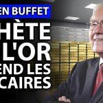 Warren Buffet achète l'OR et vend les bancaires – Énorme revirement ! Explications avec Thami Kabbaj