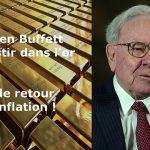 Warren Buffett vient d'acheter de l'or à travers la minière aurifère Barrick Gold ! Anticipe-t-il un retour de l'inflation voire une crise financière ?