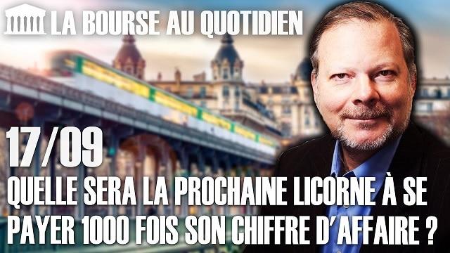 """Philippe Béchade – Séance du Jeudi 17 Septembre 2020: """"Quelle sera la prochaine licorne à se payer 1000 fois son chiffre d"""
