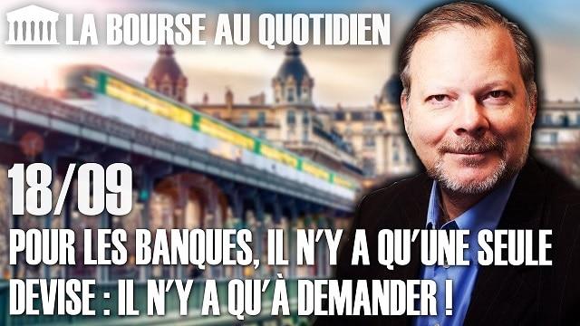 """Philippe Béchade – Séance du Vendredi 18 Septembre 2020: """"Pour les banques, il n"""