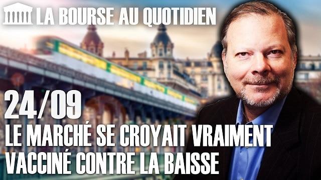 """Philippe Béchade – Séance du Jeudi 24 Septembre 2020: """"Le marché se croyait vraiment vacciné contre la baisse"""""""