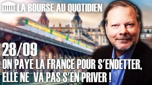 """Philippe Béchade – Séance du Lundi 28 Septembre 2020: """"On paye la France pour s"""