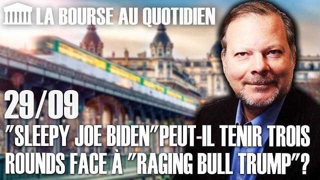 """Philippe Béchade – Séance du Mardi 29 Septembre 2020: """"Sleepy Joe Biden""""peut-il tenir trois rounds face à """"Raging Bull Trump""""?"""