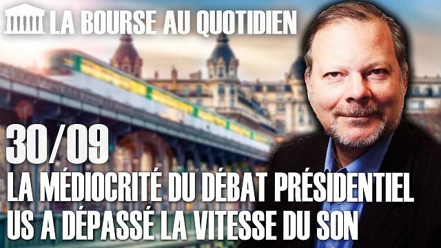 """Philippe Béchade – Séance du Mercredi 30 Septembre 2020: """"La médiocrité du débat présidentiel US a dépassé la vitesse du son"""""""