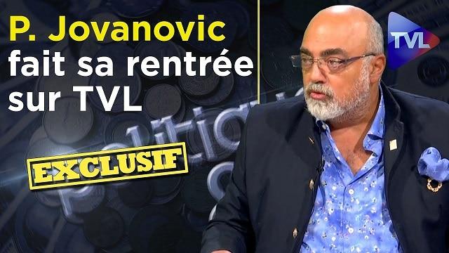 Pierre Jovanovic fait SA RENTRÉE sur TVL... Accrochez-vous ! - Politique & Eco n°269 - TVLibertés
