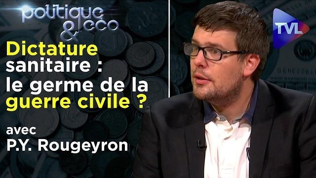 Dictature sanitaire: le germe de la guerre civile ?... Avec Pierre-Yves Rougeyron