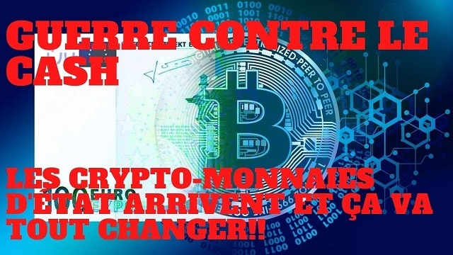 « Guerre contre le cash, les crypto-monnaies d'Etat arrivent et ça va tout changer ! » L'édito de Charles Sannat