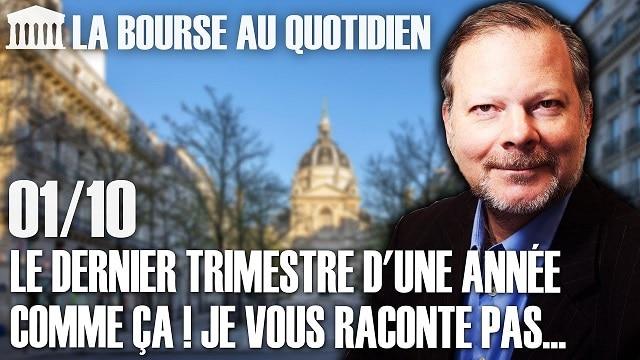 """Philippe Béchade – Séance du Jeudi 1er Octobre 2020: """"Le dernier trimestre d"""