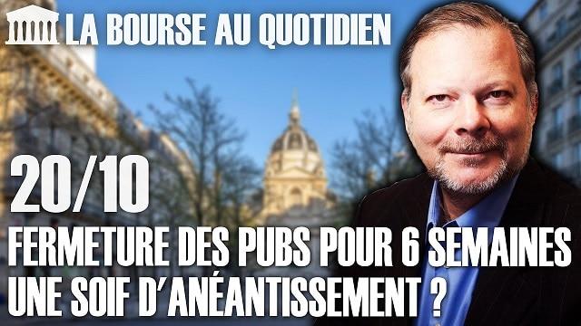 """Philippe Béchade – Séance du Mardi 20 Octobre 2020: """"Fermeture des pubs pour 6 semaines: une soif d"""