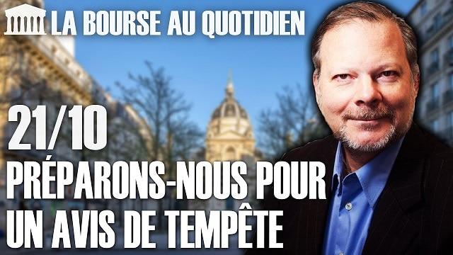 """Philippe Béchade – Séance du Mercredi 21 Octobre 2020: """"Préparons nous pour un avis de tempête !"""""""