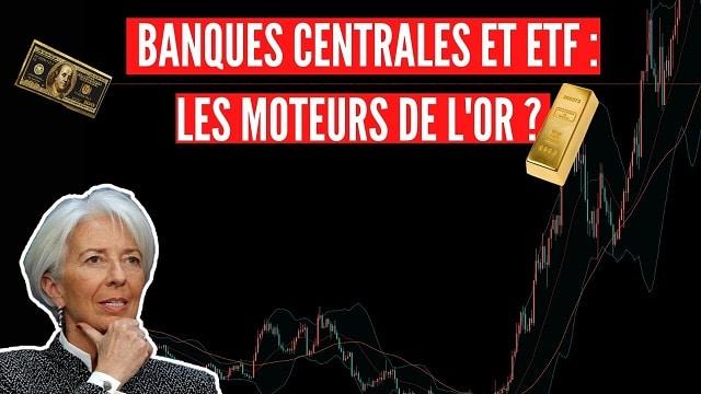 Banques Centrales + ETF Gold: Moteurs de l