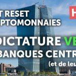 Great Reset et Cryptomonnaies: La dictature verte des Banques Centrales - Un génocide sans précédent sur 2 ou 3 générations !
