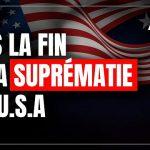 Vers la fin de la suprématie des U.S.A ?