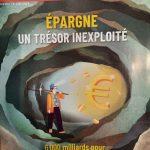 Epargne « un trésor inexploité »… qu'il n'y a qu'à vous voler !