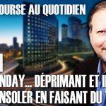 """Philippe Béchade – Séance du 18/01/21: """"Blue Monday... Déprimant et indigne de se consoler en faisant du trading"""""""